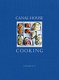 Canal House Cooking Volume 5 The Good Life