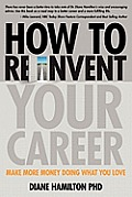 How to Reinvent Your Career: Make More Money Doing What You Love