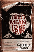 I Didn't Mean to Be Kevin