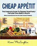 Cheap Appetit: The Complete Guide to Feeding Your Family for Less Than $400 a Month