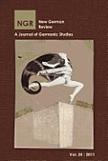 New German Review: A Journal of Germanic Studies (Volume 25) 2011