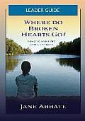 Where Do Broken Hearts Go? Leader Guide