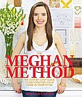 The Meghan Method: The Step-By-Step Guide to Decorating Your Home in Your Style