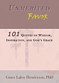 Unmerited Favor: 101 Quotes of Wisdom, Inspiration and God's Grace