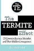 The Termite Effect