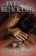 Eye of the Beholder (Peace in the Storm Publishing Presents)