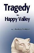 Tragedy in Happy Valley