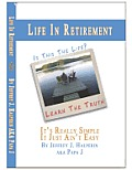 Life In Retirement...It's Really Simple, It Just Ain't Easy