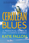 Cerulean Blues: A Personal Search for a Vanishing Songbird