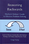 Reasoning Backwards: Sherlock Holmes' Guide to Effective Problem Solving