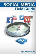 Social Media Field Guide: Discover the Strategies, Tactics and Tools for Successful Social Media Marketing