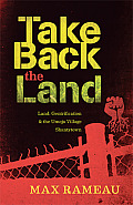 Take Back the Land: Land, Gentrification & the Umoja Village Shantytown