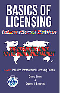 Basics of Licensing: International Edition: The Definitive Guide to the Worldwide Market