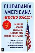 Ciudadania Americana Hecho Facil (United States Citizenship Test Guide)