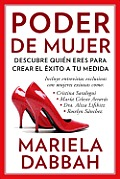Poder de Mujer: Descubre Quien Eres Para Crear El Exito a Tu Medida: Woman Power: Discover Who You Are to Create Your Own Success