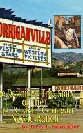 Corriganville: The Definitive True History of the Ray Crash Corrigan Movie Ranch