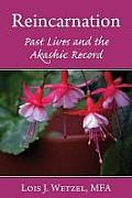Reincarnation: Past Lives and the Akashic Records