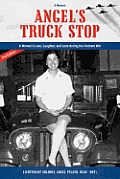 Angels Truck Stop A Womans Love Laughter & Loss During the Vietnam War