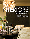 Interiors Washington D.C.: Leading Designers Reveal Their Most Brilliant Spaces (Interiors)