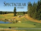 Spectacular Golf Ontario: The Most Scenic and Challenging Golf Holes (Spectacular Golf)