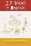 27 Views of Raleigh: The City of Oaks in Prose & Poetry