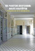The Phantom Sanatorium: Beelitz Heilstatten (Solar Books - Solar Art Directives)