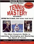 Tennis Mastery: Advance Beyond the 3.5 Level. and Never Look Back!