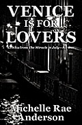 Venice is for Lovers: Erotica from The Miracle in July-Act One Cover