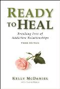 Ready to Heal: Breaking Free of Addictive Relationships Cover
