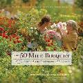 50 Mile Bouquet Seasonal Local & Sustainable Flowers