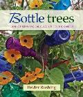 Bottle Trees... and the Whimsical Art of Garden Glass
