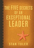 The Five Secrets of an Exceptional Leader