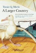A Larger Country