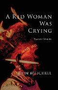 A Red Woman Was Crying