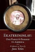 Ekaterinoslav: One Family's Passage to America: A Memoir in Verse