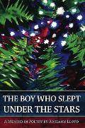 Boy Who Slept Under the Stars A Memoir in Poetry