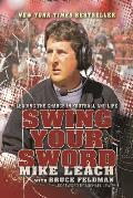Swing Your Sword Waging Battles & Reaping Rewards in Football & Life