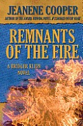 Remnants of the Fire