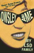 Owsley & Me My LSD Family