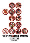 1001 Worst Ways, Volume 1