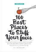 Portlands 100 Best Places to Stuff Your Faces 1st Edition