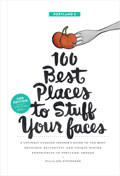 Portlands 100 Best Places To Stuff Your Faces 2nd Edition