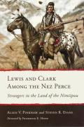 Lewis and Clark Among the Nez Perce: Strangers in the Land of the Nimiipuu