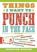 Things I Want to Punch in the Face Cover