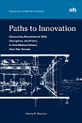 Paths to Innovation: Discovering Recombinant DNA, Oncogenes, and Prions, in One Medical School, Over One Decade