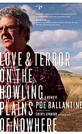 Love & Terror on the Howling Plains of Nowhere A Memoir