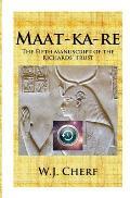 Maat-Ka-Re: The Memoirs of a Time Traveler