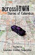 Across Town: Stories of Columbus