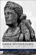 Greek Mythologies Antiquity & Surrealism