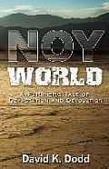 Noy World: A Futuristic Tale of Devastation and Devolution